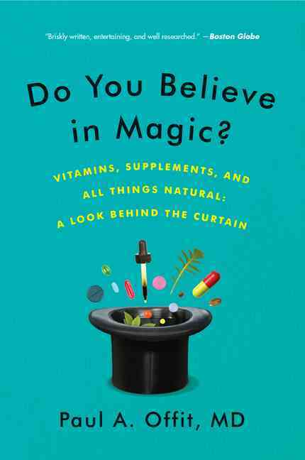 Do You Believe in Magic? By Offit, Paul A., M.D.