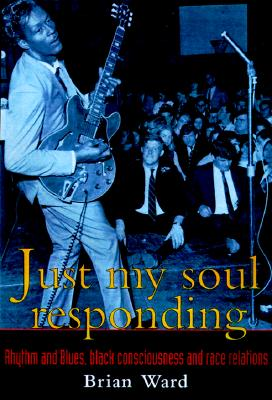 Just My Soul Responding By Ward, Brian