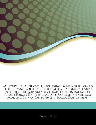Hephaestus Books Articles on Military of Bangladesh, Including: Bangladesh Armed Forces, Bangladesh Air Force, Sepoy, Bangladesh Army, Border Gua at Sears.com